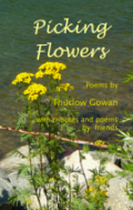 Picking Flowers - Poems by Thurlow Gowan with tributes and poems by friends