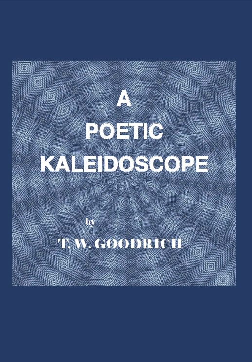 A Poetic Kaleidoscope  by T. W. Goodrich, front cover