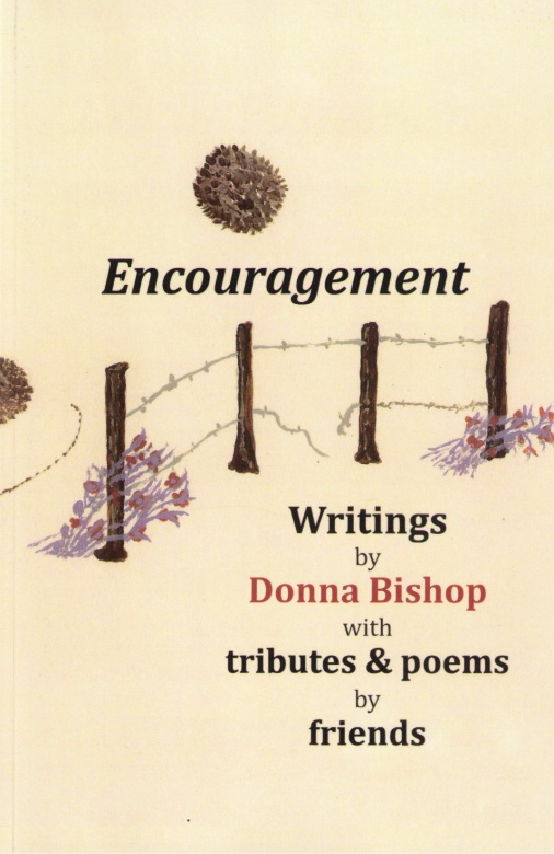 Encouragement - Writings by Donna Bishop with Tributes and Poems by Friends
