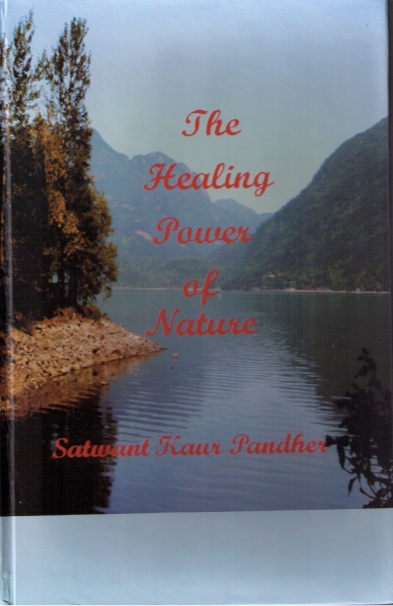 The Healing Power of Nature by Satwant Pander